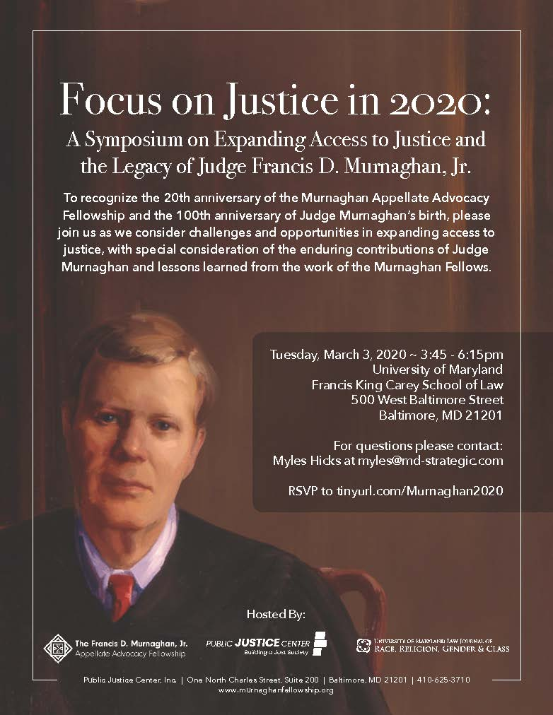 Focus on Justice in 2020: A Symposium on Expanding Access to Justice and the Legacy of Judge Francis D. Murnaghan, Jr., March 3, 2020