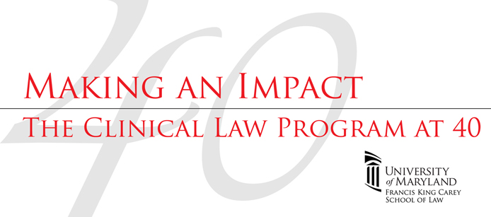 Making an Impact: The Clinical Law Program at 40, April 3-4, 2014