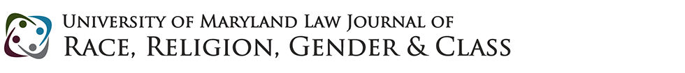 University of Maryland Law Journal of Race, Religion, Gender and Class