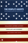 The People's Agents and the Battle to Protect the American Public by Rena I. Steinzor and Sidney A. Shapiro