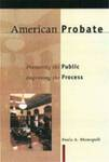 American Probate: Protecting the Public, Improving the Process by Paula A. Monopoli