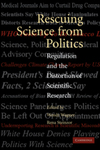 Rescuing Science from Politics: Regulation and the Distortion of Scientific Research by Wendy E. Wagner and Rena I. Steinzor