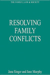 Resolving Family Conflicts by Jana B. Singer and Jane Murphy