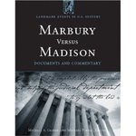Marbury versus Madison: Documents and Commentary by Mark A. Graber and Michael Perhac