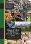 Community Economic Development Law: a Text for Engaged Learning by Susan D. Bennett, Brenda Bratton Blom, Louise A. Howells, and Deborah Kenn