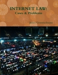 Internet Law: Cases and Problems 4.0 by James Grimmelmann