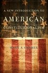 A New Introduction to American Constitutionalism by Mark A. Graber