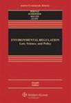 Environmental Regulation: Law, Science, and Policy, 7th edition by Robert V. Percival, Christopher H. Schroeder, Alan S. Miller, and James P. Leape
