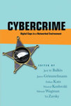 Cybercrime: Digital Cops in a Networked Environment by Jack Balkin, James Grimmelmann, Eddan Katz, Nimrod Kozlovski, Shlomit Wagman, and Tal Zarsky