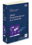 Global Environmental Law at a Crossroads by Robert V. Percival, Jolene Lin, and William Piermattei