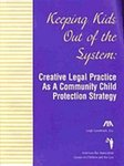 Keeping Kids Out of the System: Creative Legal Practice as a Community Child Protection Strategy by Leigh S. Goodmark