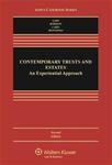Contemporary Trusts and Estates: An Experiential Approach (2nd ed). by Susan N. Gary, Jerome Borison, Naomi R. Cahn, and Paula A. Monopoli