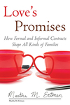 Love's Promises: How Formal and Informal Contracts Shape All Kinds of Families by Martha M. Ertman