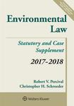 Environmental Law: Statutory and Case Supplement, 2017-2018