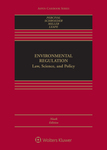 Environmental Regulation: Law, Science and Policy (9th ed.)