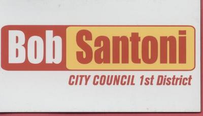 Bob Santoni, City Council 1st District